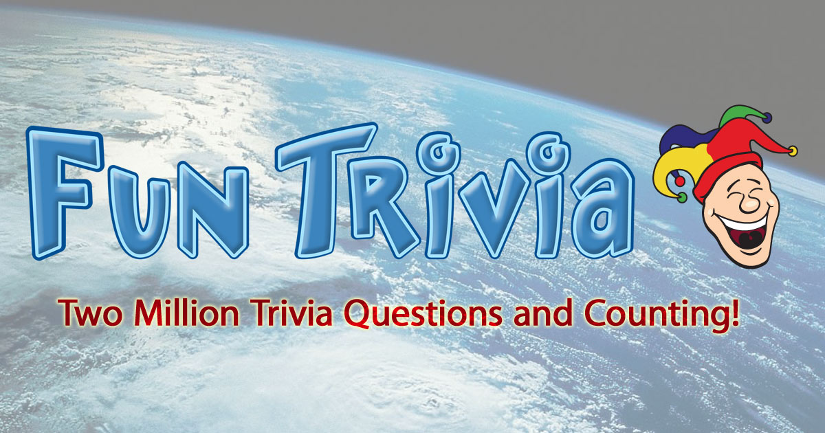 Fun Trivia Quizzes - World's Largest Trivia and Quiz Site